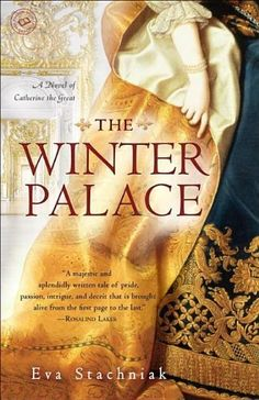 The Winter Palace: A Novel of Catherine the Great by Eva Stachniak, http://www.amazon.com/dp/0553386891/ref=cm_sw_r_pi_dp_v4G9qb0FSMJNP
