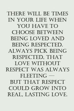 in my case there is neither love or respect for me at all- but if I had my choice I would choose respect.