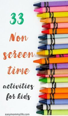 Ideas for non screen time activities for your kids.