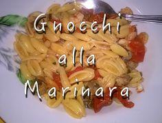 Italiano: https://www.youtube.com/watch?v=2f-8aEYa4B4  English: https://www.youtube.com/watch?v=BlTGCHx9v70  Blog: http://cucinaioete.blogspot.it/2015/07/gnocchi-alla-marinara.html
