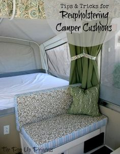 How to Reupholster the Cushions in Your Camper: Tips and tricks for giving your pop up camper cushions a custom look and feel.