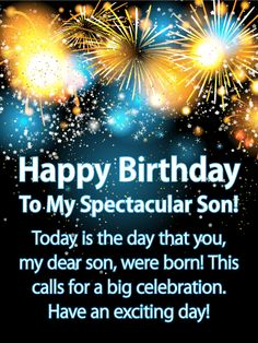 Happy Birthday Card for Son: Send lots of excitement to your son to help cele Happy Birthday Son Wishes, Birthday Messages For Son, Free Happy Birthday Cards, Birthday Verses, Birthday Quotes For Daughter, Happy Birthday Pictures, Sons Birthday, Happy Birthday Greetings, Birthday Ideas