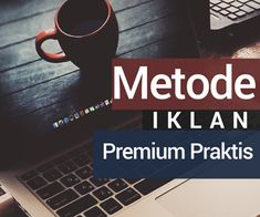 Metode Iklan Premium Praktis