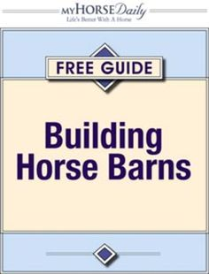 Building Horse Barns   Expert advice on horse care and horse riding