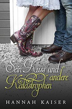 Sein Kuss und andere Katastrophen von Hannah Kaiser, http://www.amazon.de/dp/B00MG6Y0TS/ref=cm_sw_r_pi_dp_2iW7vb1HKXV2M