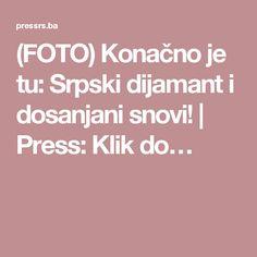 (FOTO) Konačno je tu: Srpski dijamant i dosanjani snovi!   Press: Klik do…