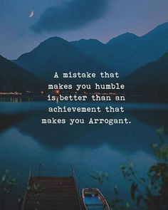 A mistake that makes you humble..