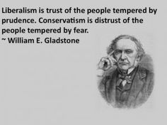 Quotable: William Gladstone on liberalism and conservatism News of . Political Quotes, Liberal Quotes, Political Posters, Conservative Politics, Liberal Politics, Gladstone, We Are The World, Critical Thinking, Thought Provoking
