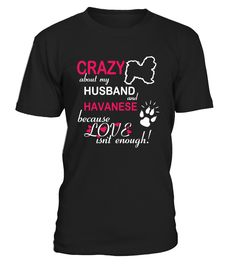 CRAZY ABOUT MY HUSBAND AND HAVANESE  Funny Podcast T-shirt, Best Podcast T-shirt