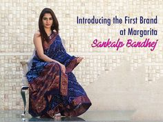 Introducing the First Brand at Margarita – Sankalp Bandhej. On 14th and 15th October 2016 Add: Showcase Gallery, Ahmedabad. #Fashion #Exhibition #SankalpBandhej #Margarita #Ahmedabad