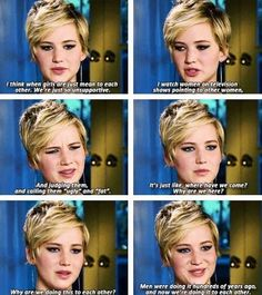 When she said women should be supportive of one another rather than judgmental. | 22 Times Jennifer Lawrence Was The Badass Woman You Aspire To Be