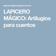LAPICERO MÁGICO: Artilugios para cuentos