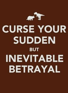 CURSE YOUR SUDDEN BUT INEVITABLE BETRAYAL