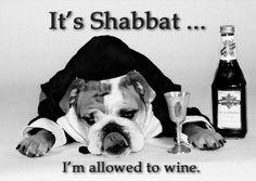 It's Shabbat...I'm allowed to wine. Shabbat shalom!