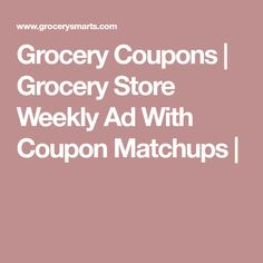 Grocery Coupons | Grocery Store Weekly Ad With Coupon Matchups |