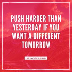 Push harder than yesterday if you want a different tomorrow. - Push harder than yesterday if you want a different tomorrow. Good Quotes, Life Quotes, Badass Quotes, Amazing Quotes, Quotes Quotes, Tuesday Motivation, Daily Motivation, Fitness Motivation, Fitness Quotes