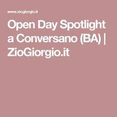 Open Day Spotlight a Conversano (BA) | ZioGiorgio.it
