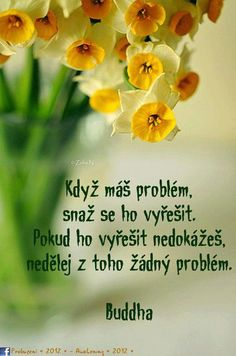 Fotoalbumy - jana.ostrihonova - Obrázkové citáty - Pokec.sk Flow Quotes, Good Mood, Motto, Slogan, Favorite Quotes, Quotations, Texts, Motivational Quotes, Poems