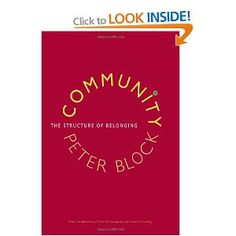 """""""Community"""" by Peter Block. The book explores the nature of community and dynamics of transformation. We all want to belong."""