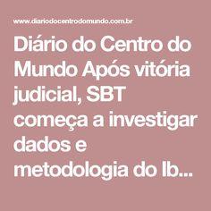 Diário do Centro do Mundo  Após vitória judicial, SBT começa a investigar dados e metodologia do Ibope