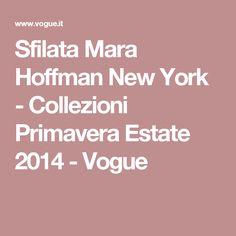 Sfilata Mara Hoffman New York - Collezioni Primavera Estate 2014 - Vogue