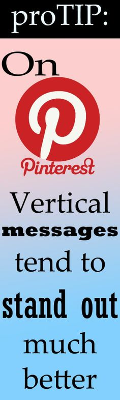 Pinterest Tip: Images on Pinterest stand out much better when vertical!