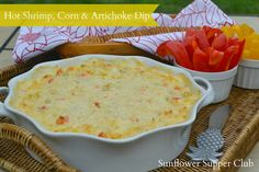 Sunflower Supper Club: Hot Shrimp, Corn & Artichoke Dip (And Freezing Fresh Corn for the Winter)