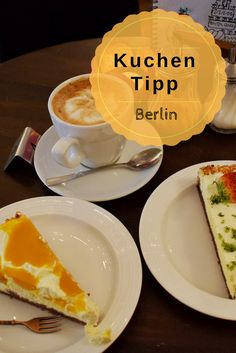 Fabulous Berlin Berlin Tipp Berlin Caf Kuchen Coffee Kaffee Tipp