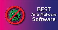 10 Best Anti Malware Softwares of 2017 To Keep Your Computer Protected From Malware!
