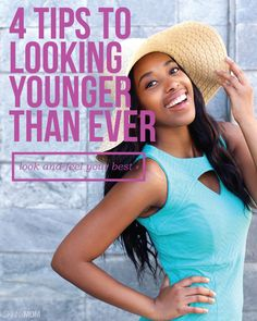 How to look younger than EVER!