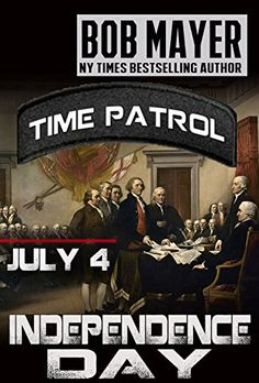 Independence Day (Time Patrol) by [Mayer, Bob] 'The distinction between the past, present and future is only a stubbornly persistent illusion.' Einstein.   What does it take to change history and destroy our reality? The same date, 4 July, six different years.   The 4th of July, 1776 is one of the most important dates in American history and forces are at work in Philadelphia to sabotage the Declaration of Independence.  Exactly 50 years later, in 1826, two of the architects of that documen