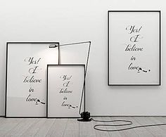 Black & White: Poster Yes I believe in love, B 70 x H 100 cm