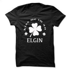 Kiss me im an ELGIN - #funny tee #tshirt tank. I WANT THIS => https://www.sunfrog.com/Names/Kiss-me-im-an-ELGIN-thibfarxuo.html?68278
