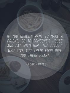 Imagini pentru cesar chavez if you really want to make a friend