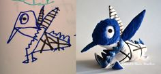 Childrens' drawings made into real soft toys. A nice but sometimes scary thing.