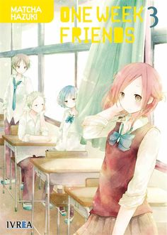 ONE WEEK FRIENDS  ISBN 9788417292959 Manga de Matcha Hazuki