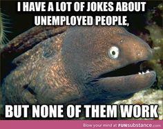 Unemployment joke @Adrian Rodriquez