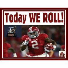 Today We Roll Alabama Football