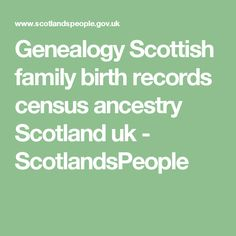 Genealogy Scottish family birth records census ancestry Scotland uk - ScotlandsPeople