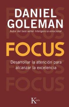 Focus : desarrollar la atención para alcanzar la excelencia,  Daniel Goleman, 9788499883052, 11/23/15