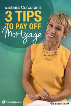 "3 tips to pay off your mortgage from Real Estate expert Barbara Corcoran. Read t. Sue Dean money 3 tips to pay off your mortgage from Real Estate expert Barbara Corcoran. Read the ""Shark Tank"" star's guide on how to pay off your mortgage fas Refinance Mortgage, Mortgage Tips, Mortgage Rates, Mortgage Calculator, Mortgage Companies, Mortgage Payment, Dave Ramsey, Money Tips, Finance"