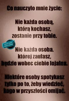Ale naucz sie czegos od kazdej. Szkoda zmarnowac taka okazje na dobra lecje prawda? ;) Sad Quotes, Words Quotes, Best Quotes, Life Quotes, Inspirational Quotes, Christmas Tale, Powerful Words, Quotations, Texts