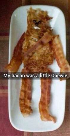 Don't you just love chewie bacon? Chewbacca bacon that is. - Real Funny has the best funny pictures and videos in the Universe! Star Wars Puns, Star Wars Humor, Star Wars Food, Star Trek, Chewbacca, Star Wars Personajes, Star Wars Baby, Love Stars, Fangirl