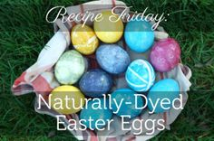 Naturally Died Egg Recipe By Darling Press -- gather your fruits and veggies for a chemical-free Easter.