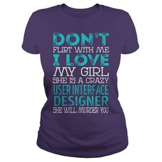 Don't Flirt With Me My Girl is a Crazy User Interface Designer She will Murder YOU Job Title Shirts #gift #ideas #Popular #Everything #Videos #Shop #Animals #pets #Architecture #Art #Cars #motorcycles #Celebrities #DIY #crafts #Design #Education #Entertainment #Food #drink #Gardening #Geek #Hair #beauty #Health #fitness #History #Holidays #events #Home decor #Humor #Illustrations #posters #Kids #parenting #Men #Outdoors #Photography #Products #Quotes #Science #nature #Sports #Tattoos…