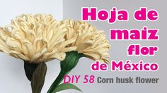 Como hacer flor con hoja de maiz to make corn husk flower Handmade Flowers, Diy Flowers, Fabric Flowers, Paper Flowers, American Corn, Corn Husk Crafts, How To Make Corn, Nylon Flowers, Decoration Piece