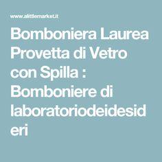 Bomboniera Laurea Provetta di Vetro con Spilla  : Bomboniere di laboratoriodeidesideri