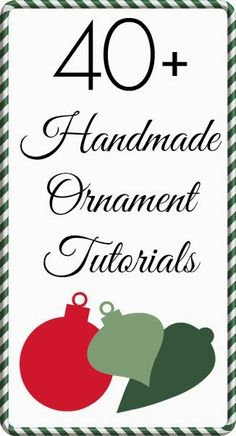 40+ Handmade Ornament Tutorials ~ * THE COUNTRY CHIC COTTAGE (DIY, Home Decor, Crafts, Farmhouse)