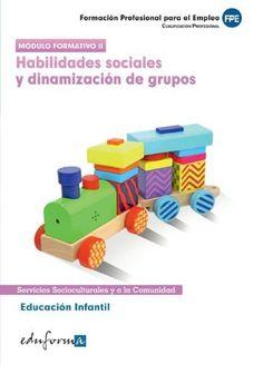 Habilidades sociales y dinamización de grupos: educación infantil / [autora, María Dolores Ribes Antuña]
