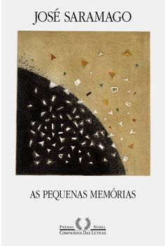 livros e motivos: as pequenas memórias, de josé saramago. books, books.